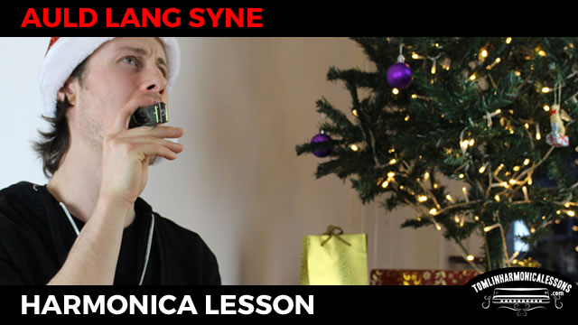 Easy Harmonica Lesson - Auld Lang Syne - Tomlin Harmonica Lessons